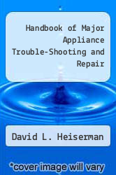 Cover of Handbook of Major Appliance Trouble-Shooting and Repair EDITIONDESC (ISBN 978-0133802955)