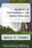 cover of Handbook of Semiconductor and Bubble Memories