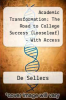 cover of Academic Transformation: The Road to College Success, Books a la Carte Plus NEW MyStudentSuccessLab -- Access Card Package (3rd edition)