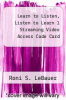 cover of Learn to Listen, Listen to Learn 1 Streaming Video Access Code Card (3rd edition)