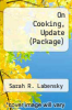 cover of On Cooking, Update; MyCulinaryLab with Pearson eText -- Access Card -- for On Cooking Update; Study Guide for On Cooking (5th edition)