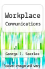cover of Workplace Communications (6th edition)