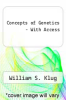 cover of Concepts of Genetics Modified... With Etxt (11th edition)