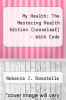 cover of My Health: The MasteringHealth Edition, Books a la Carte Plus MasteringHealth with eText -- Access Card Package (2nd edition)