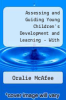 cover of Assessing and Guiding Young Children`s Development and Learning with Enhanced Pearson eText -- Access Card Package (6th edition)