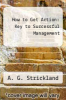 cover of How to Get Action: Key to Successful Management