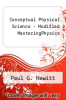 cover of Modified MasteringPhysics with Pearson eText -- Standalone Access Card -- for Conceptual Physical Science (6th edition)