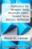 cover of Statistics for Managers Using Microsoft Excel, Student Value Edition; MyStatLab for Business Statistics -- ValuePack Access Card; PHStat for Pearson 5x7 Valuepack Access Code Card (7th edition)