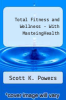 cover of Total Fitness & Wellness, The MasteringHealth Edition Plus MasteringHealth with eText--Access Card Package (7th edition)