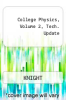 cover of College Physics, Volume 2, Tech. Update (3RD 17)