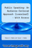 cover of Public Speaking: An Audience-Centered Approach, Books a la Carte Edition; VitalSource Edition for Public Speaking: An Audience-Centered Approach -- Access Card (9th edition)