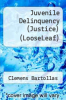 cover of Juvenile Delinquency (Justice) (Looseleaf) (3rd edition)