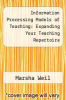 cover of Information Processing Models of Teaching: Expanding Your Teaching Repertoire