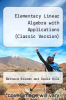 cover of Elementary Linear Algebra with Applications (Classic Version)