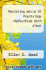 cover of Mastering World Of Psychology -MyPsychLab With eTextt (6th edition)