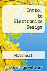 Intro. to Electronics Design Excellent Marketplace listings for  Intro. to Electronics Design  by Mitchell starting as low as $1.99!