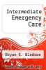 cover of Intermediate Emergency Care