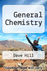 General Chemistry by Dave Hill - ISBN 9780135049112
