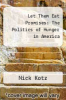 cover of Let Them Eat Promises: The Politics of Hunger in America