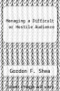cover of Managing a Difficult or Hostile Audience