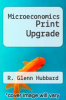 cover of Microeconomics Print Upgrade (3rd edition)