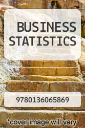 Cover of BUSINESS STATISTICS  (ISBN 978-0136065869)