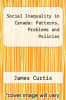 cover of Social Inequality in Canada : Patterns, Problems and Policies (3rd edition)