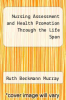 cover of Nursing Assessment and Health Promotion Through the Life Span (3rd edition)