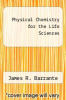 cover of Physical Chemistry for the Life Sciences