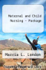 Maternal and Child Nursing Package by Marcia L. London - ISBN 9780137148790