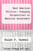 cover of Real American Politics: Changing Perspectives on American Government