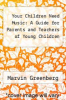 cover of Your Children Need Music: A Guide for Parents and Teachers of Young Children
