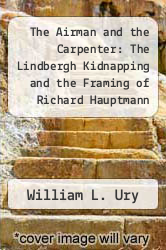 Cover of The Airman and the Carpenter: The Lindbergh Kidnapping and the Framing of Richard Hauptmann EDITIONDESC (ISBN 978-0140089943)