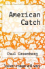 cover of American Catch: The Fight for Our Local Seafood