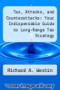 cover of Tax, Attacks, and Counterattacks: Your Indispensable Guide to Long-Range Tax Strategy