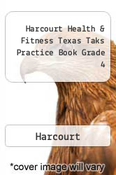 Harcourt Health & Fitness Texas Taks Practice Book Grade 4