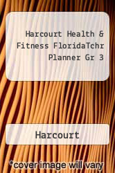 Harcourt Health & Fitness FloridaTchr Planner Gr 3 Excellent Marketplace listings for  Harcourt Health & Fitness FloridaTchr Planner Gr 3  by Harcourt starting as low as $47.77!