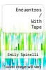 Encuentros / With Tape by Emily Spinelli - ISBN 9780155000148