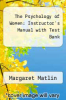 cover of The Psychology of Women: Instructor`s Manual with Test Bank (4th edition)
