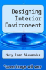 cover of Designing Interior Environment