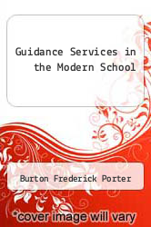 Guidance Services in the Modern School by Burton Frederick Porter - ISBN 9780155705524