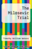 cover of The Milosevic Trial