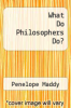cover of What Do Philosophers Do?
