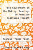 cover of Free Government in the Making: Readings in American Political Thought (3rd edition)