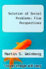 cover of Solution of Social Problems: Five Perspectives