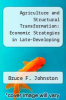 cover of Agriculture and Structural Transformation: Economic Strategies in Late-Developing Countries