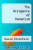 cover of The Arrogance of Humanism