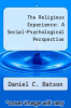 cover of The Religious Experience: A Social-Psychological Perspective