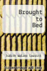 cover of Brought to Bed