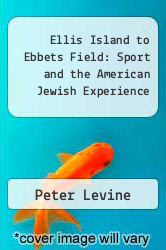Ellis Island to Ebbets Field: Sport and the American Jewish Experience by Peter Levine - ISBN 9780195051285
